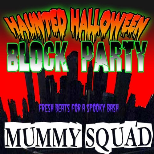 Haunted Halloween Block Party [Clean]