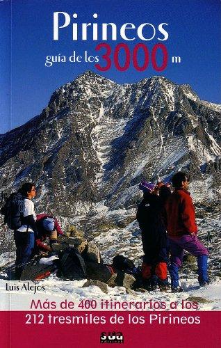 Pirineos - guia de los 3000 metros (Guias Montañeras) por Luis Alejos