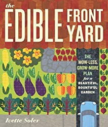 By Ivette Soler - The Edible Front Yard: Creating Curb Appeal with Fruits, Flowers, Vegetables, and Herbs (1st Edition) (1/23/11)