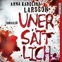 Unersättlich (Amanda Paller 2) Hörbuch von Anna Karolina Larsson Gesprochen von: David Nathan