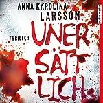 Unersättlich (Amanda Paller 2) | Anna Karolina Larsson