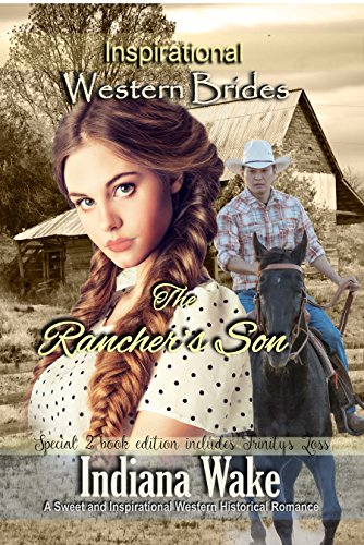 The Rancher's Son: 2 Book Special Edition Includes Trinity's Loss (Inspirational Western Brides (Special Order Collection)