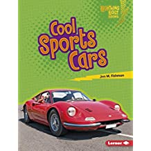Cool Sports Cars (Lightning Bolt Books ™ — Awesome Rides)