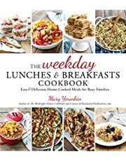 Weekday Lunches & Breakfasts Cookbook, The: Easy & Delicious Home-Cooked Meals for Busy Families
