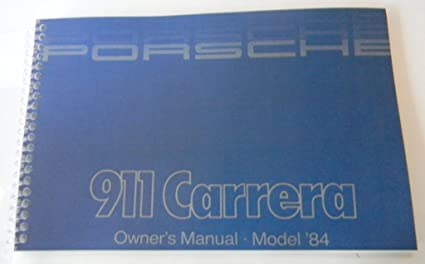 amazon com 1984 porsche 911 carrera owners manual everything else rh amazon com 2002 Porsche 911 Carrera 2016 Porsche 911 Carrera Coupe