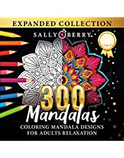 300 Coloring Mandala Designs for Adults Relaxation: World's Most Amazing Selection of Stress Relieving and Relaxing Mandalas. The Ultimate and Expanded Collection of Coloring Pages for Meditation and Mindfulness