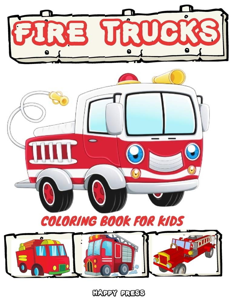- Fire Trucks Coloring Book For Kids: Coloring Activity Book For Kids Boys  Toddlers With Bonus Monster Trucks: Press, Happy: 9798648570283:  Amazon.com: Books