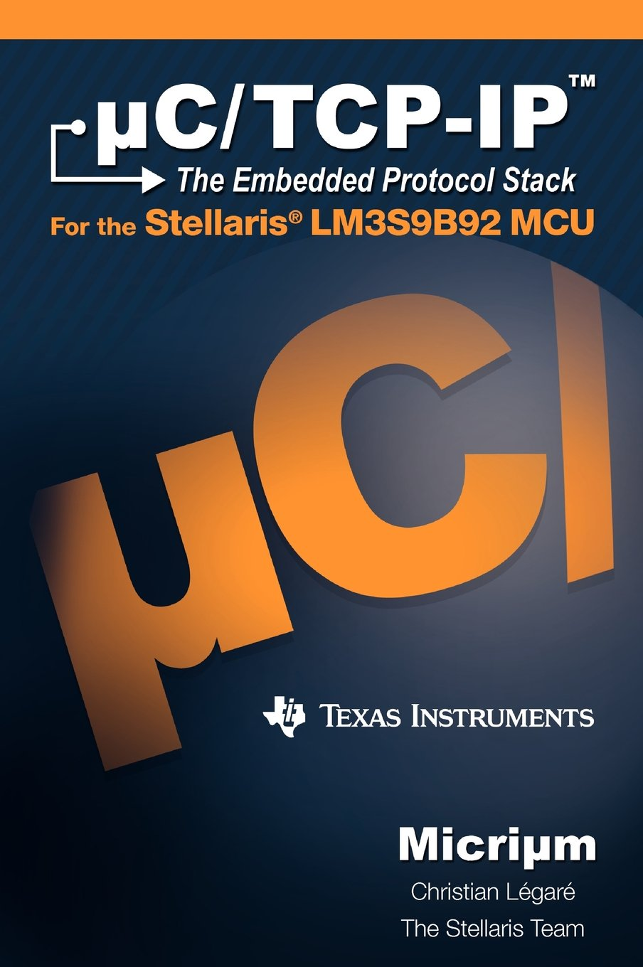 uC/TCP-IP: The Embedded Protocol Stack and the Texas Instruments LM3S9B92 PDF
