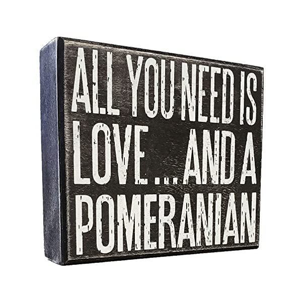JennyGems All You Need is Love and a Pomeranian - Real Wood Stand Up Box Sign - Pomeranian Gift Series, Pomeranian Moms and Owners, Shelf Knick Knacks 1