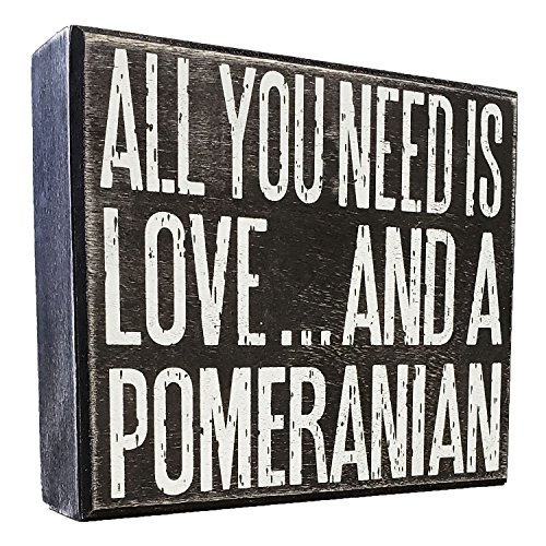 JennyGems All You Need is Love and a Pomeranian - Real Wood Stand Up Box Sign - Pomeranian Gift Series, Pomeranian Quotes, Pomeranian Moms and Owners