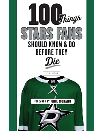 100 Things Stars Fans Should Know & Do Before They Die (100 Things.