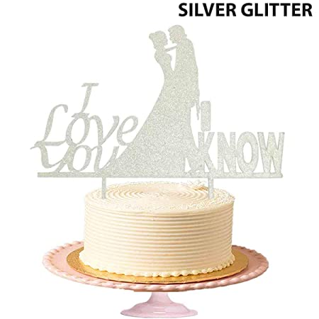 I Love You I Know wedding Cake Topper,Bride Groom wedding party decoration