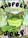 Tadpole Soup, Maryann Shaw, 1456018205
