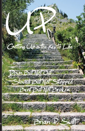 Book: Up - Getting UP Is The Key To Life by Brian P. Swift