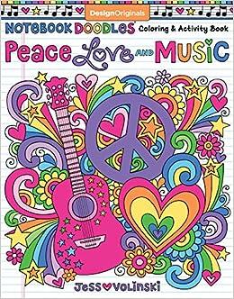 Notebook Doodles Peace Love And Music Color Activity Book Design Originals 32 Groovy Designs Beginner Friendly Relaxing Inspiring Art Activities