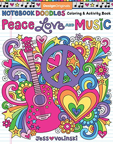 (Notebook Doodles Peace, Love, and Music: Color & Activity Book (Design Originals) 32 Groovy Designs; Beginner-Friendly Relaxing & Inspiring Art Activities for Tweens, on Extra-Thick Perforated Pages)