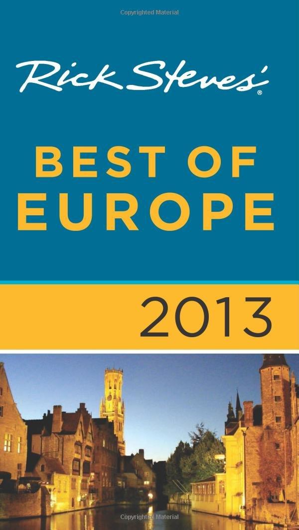 Read Online Rick Steves' Best of Europe 2013 PDF