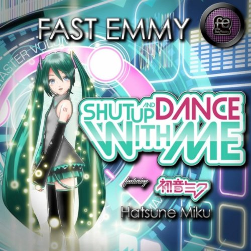 Shut Up and Dance With Me (feat. Hatsune Miku) (Shut Up Shut Up And Dance With Me)