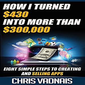 How I Turned $430 into More Than $300,000 Audiobook