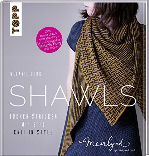 Shawls: Tücher stricken mit Stil. Knit in Style