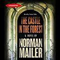 The Castle in the Forest: A Novel Audiobook by Norman Mailer Narrated by Harris Yulin