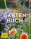 Das große GU Gartenbuch: Das Standardwerk für jeden Gartenliebhaber (GU Sonderleistung Garten)