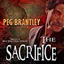 The Sacrifice Audiobook by Peg Brantley Narrated by Nick J. Russo