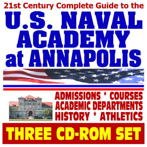 21st Century Complete Guide to the U S  Naval Academy at