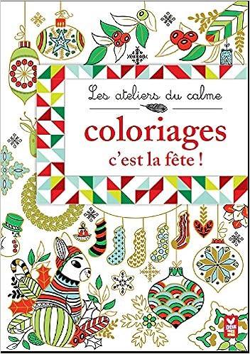 En ligne ATELIERS DU CALME - COLORIAGES C'EST LA FÊTE ! pdf, epub ebook