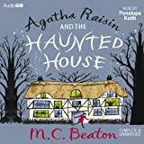 Agatha Raisin and the Haunted House: Agatha Raisin, Book 14
