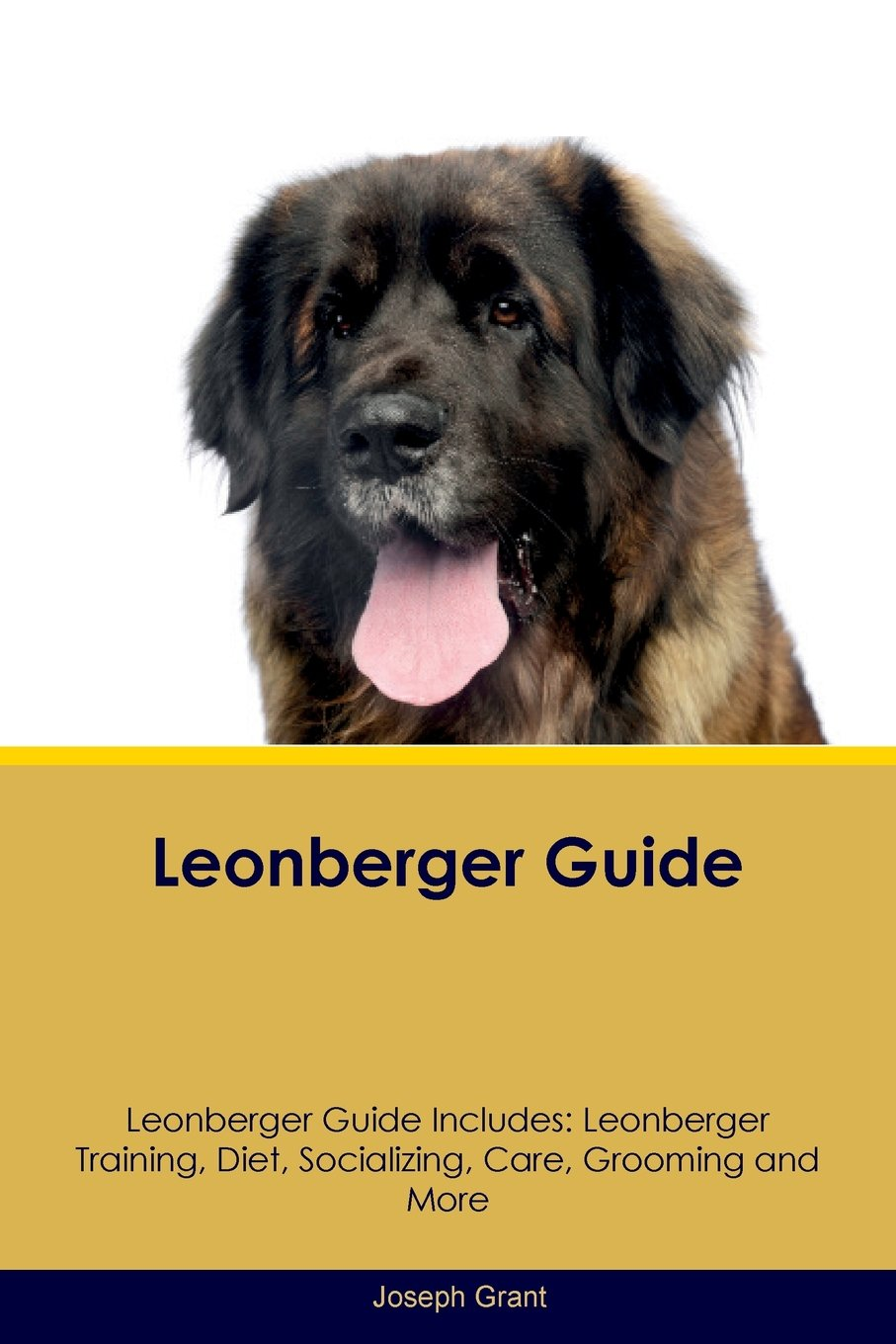 Leonberger Guide Leonberger Guide Includes: Leonberger Training, Diet, Socializing, Care, Grooming, Breeding and More pdf epub