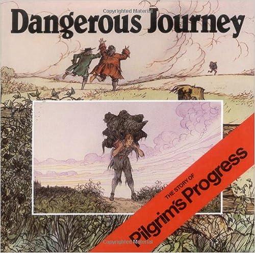 Dangerous Journey: The Story of Pilgrim's Progress by Oliver Hunkin