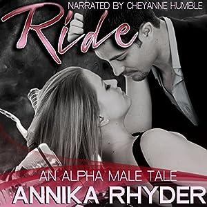 Ride: An Alpha Male Tale Audiobook