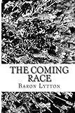 The Coming Race, Baron Lytton and Edward Bulwer Lytton, 148415133X