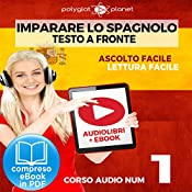Imparare lo Spagnolo - Lettura Facile - Ascolto Facile - Testo a Fronte: Spagnolo Corso Audio Num. 1 [Learn Spanish - Easy Reading - Easy Listening] |  Polyglot Planet