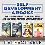 Self Development: 4 Books - The 30 Day Challenge For Self Discipline, Self Confidence, Self Love & Self Improvement |  Perfect Self