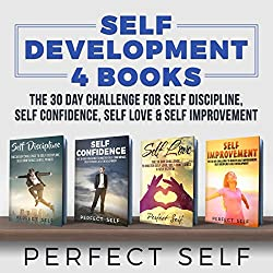 Self Development: 4 Books - The 30 Day Challenge For Self Discipline, Self Confidence, Self Love & Self Improvement