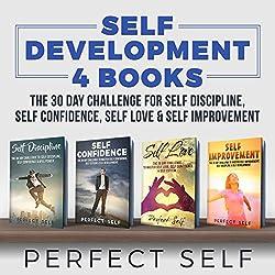 Self Development: 4 Books - The 30 Day Challenge For Self Discipline, Self Confidence, Self Love & Self Improvement