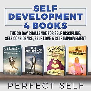Self Development: 4 Books - The 30 Day Challenge For Self Discipline, Self Confidence, Self Love & Self Improvement Audiobook
