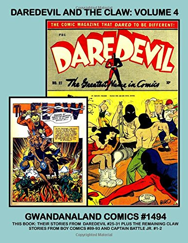 Price comparison product image Daredevil And The Claw: Volume 4: Gwandanaland Comics #1494 --- Two Hated Enemies Sharing an Exciting Series! -- This Book: From Daredevil Comics ... Boy Comics #89-93 and Captain Battle Jr. #1-2