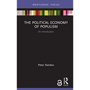 The Political Economy of Populism: An Introduction (Routledge Frontiers of Political Economy)