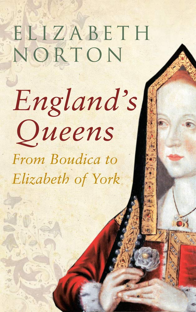 England's Queens From Boudica to Elizabeth of York PDF