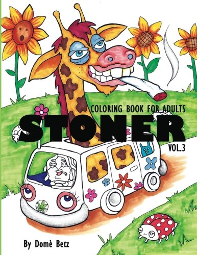 Stoner Coloring Book For Adults Vol 3  Coloring Book For Adults  Stoner Coloring Books   Volume 3