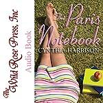 The Paris Notebook   Cynthia Harrison