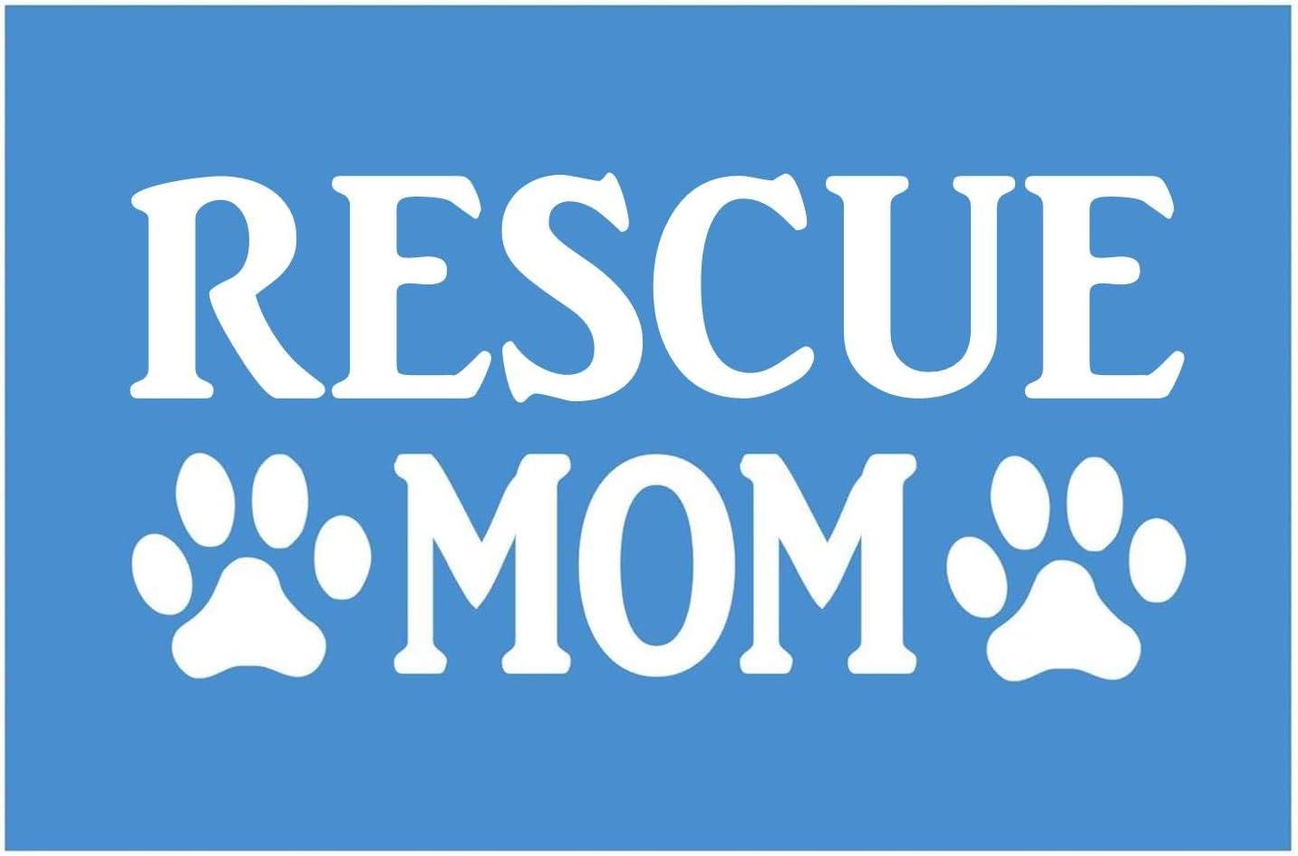 Rescue Mom sticker *H300* 8.5 inch wide vinyl puppy toy training