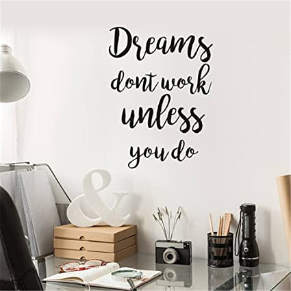 Dreams Dont Work Unless You Do , Inspirational Wall Decal, Office Workspace  Decal, Home
