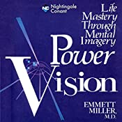 Power Vision: Life Mastery Through Mental Imagery | Emmett Miller