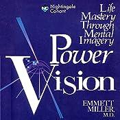 Power Vision: Life Mastery Through Mental Imagery   Emmett Miller