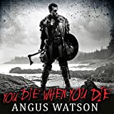You Die When You Die: West of West, Book 1
