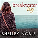Breakwater Bay Audiobook by Shelley Noble Narrated by Kirsten Potter